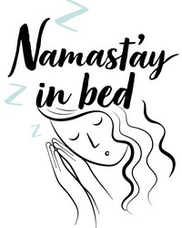 Namast�ay in Bed Wall Quote by