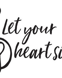 Heart Sing Wall Quote by
