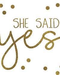 She Said Yes Wall Quote by