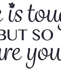 You Are Tough Wall Quote  by