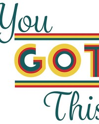 You Got This Wall Quote  by  Brewster Wallcovering